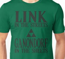 Link in the Streets, Ganondorf in the Sheets Unisex T-Shirt