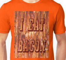 I Eat Bacon Unisex T-Shirt