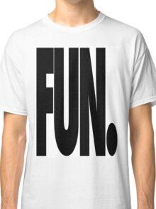 Fun. Classic T-Shirt