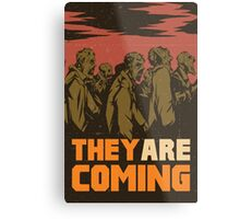 They are coming! Metal Print