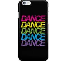 Dance Dance Dance iPhone Case/Skin