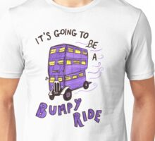 It's Going To Be A Bumpy Ride! Unisex T-Shirt