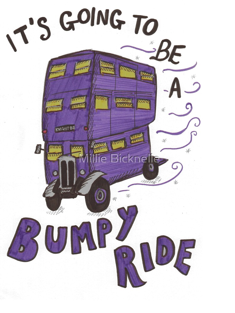It's Going To Be A Bumpy Ride! by LittleMizMagic