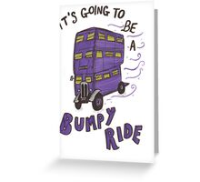 It's Going To Be A Bumpy Ride! Greeting Card