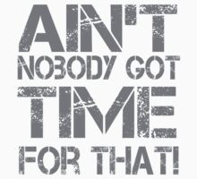 Ain't Nobody Got Time for That Grunge Graphic T-Shirt Kids Tee