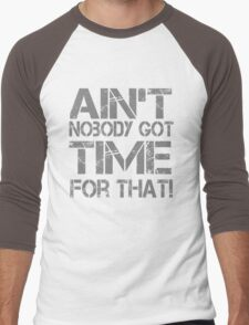 Ain't Nobody Got Time for That Grunge Graphic T-Shirt Men's Baseball ¾ T-Shirt