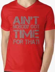 Ain't Nobody Got Time for That Grunge Graphic T-Shirt Mens V-Neck T-Shirt