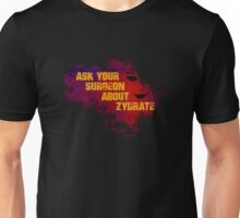 Ask your surgeon about Zydrate Unisex T-Shirt