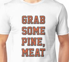 Grab Some Pine Unisex T-Shirt