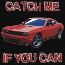 Dodge Challenger - Catch Me If You Can - TeeShirt by kalitarios