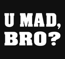 u mad bro by nadil