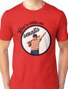 You're Killin' Me, Smalls Unisex T-Shirt