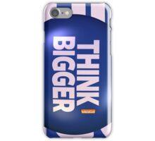 THINK BIGGER iPhone Case/Skin