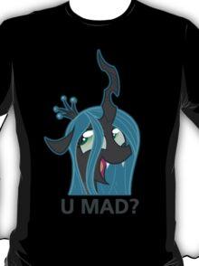 U MAD? - Chrysalis  T-Shirt