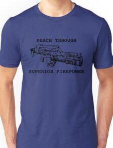 Peace Through Superior Firepower Unisex T-Shirt