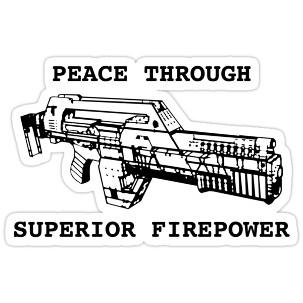 Peace Through Superior Firepower by Jeff Clark