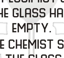 Optimist, pessimist and chemist Sticker
