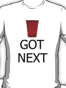 GOT NEXT - Beer Pong T-Shirt