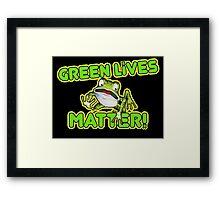 Green Lives Matter Framed Print