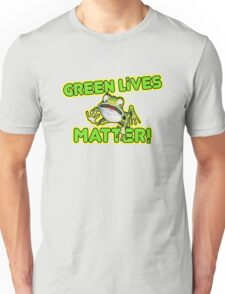 Green Lives Matter Unisex T-Shirt