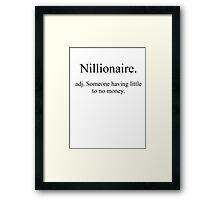 Nillionaire. Framed Print