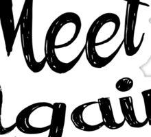 May We Meet Again - Vintage Version Sticker