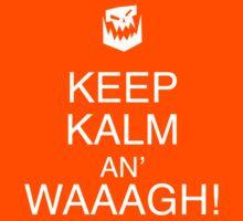 Keep Kalm An' Waaagh by TWCreation