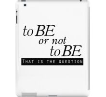 """""""to BE or not to BE"""" (The Classics Collection"""" iPad Case/Skin"""