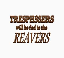 Trespassers Will Be Fed to the Reavers Women's Relaxed Fit T-Shirt