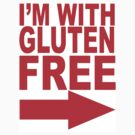I'm With Gluten Free T-Shirt (right arrow) by joncow