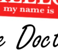 My Name is the Doctor Sticker
