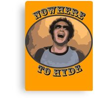 70s Show - Nowhere To Hyde Canvas Print