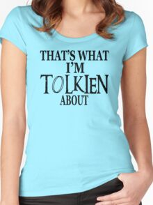 That's What I'm Tolkien About Women's Fitted Scoop T-Shirt
