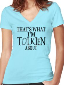 That's What I'm Tolkien About Women's Fitted V-Neck T-Shirt