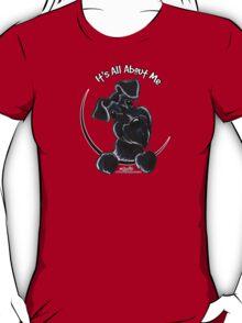 Black Schnauzer :: It's All About Me T-Shirt