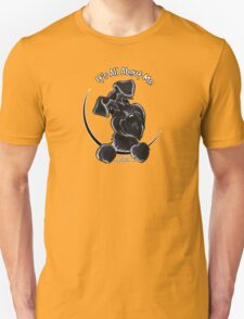 Black Schnauzer :: It's All About Me Unisex T-Shirt