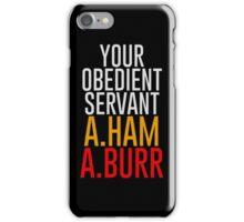 Your Obedient Servant, A.Ham & A.Burr iPhone Case/Skin