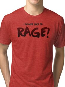 I would like to RAGE! (Variant) - Critical Role Quotes Tri-blend T-Shirt