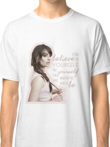 Believe In Yourself - Lea Michele Classic T-Shirt