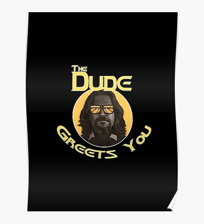 The Dude - Greets You Poster