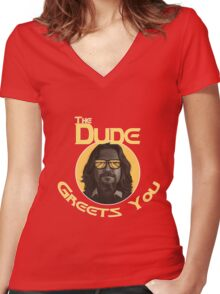 The Dude - Greets You Women's Fitted V-Neck T-Shirt