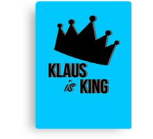 Klaus Is King Canvas Print