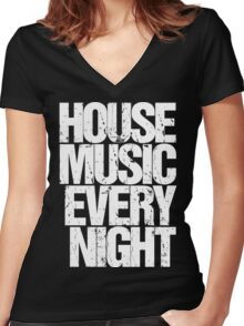 House Music Every Night Women's Fitted V-Neck T-Shirt