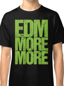 EDM MORE MORE (neon green) Classic T-Shirt