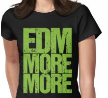 EDM MORE MORE (neon green) Womens Fitted T-Shirt