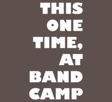 This one time, at band camp... by timmy26
