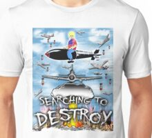 Searching to Destroy Unisex T-Shirt