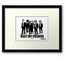 Meet My Friends Framed Print