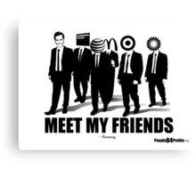 Meet My Friends Canvas Print