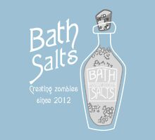 Bath Salts... Unisex T-Shirt